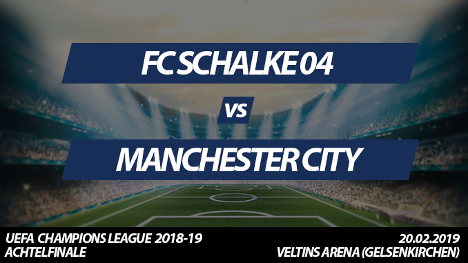 Champions League Tickets: FC Schalke 04 - Manchester City, 20.02.2019 (Achtelfinale)