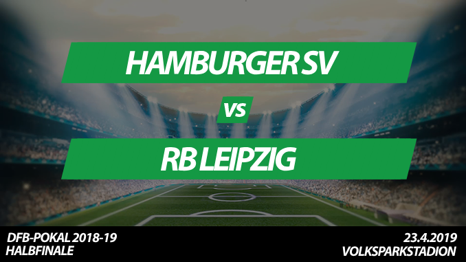 DFB-Pokal Tickets: Hamburger SV - RB Leipzig, 23.4.2019